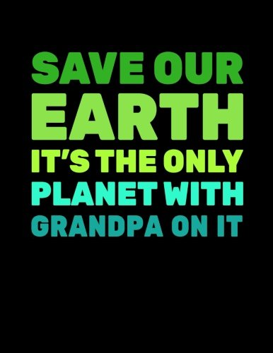 Save Our Earth It's The Only Planet With Grandpa On It: Earth Day Doodle Sketch Book por Dartan Creations