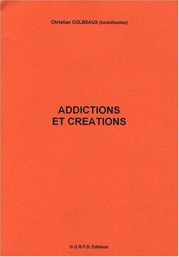 Addictions et Crations de Christian Colbeaux (Coordination) (28 septembre 2006) Broch