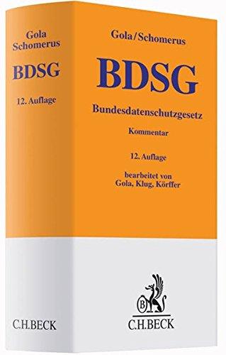 BDSG: Bundesdatenschutzgesetz (Gelbe Erläuterungsbücher)
