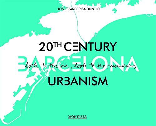 Barcelona. 20Th Century Urbanism (Montaber)