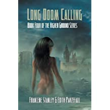 Long Doom Calling - Higher Ground Series - Book Four by Stanley, Francene, Parzefall, Edith (2013) Paperback