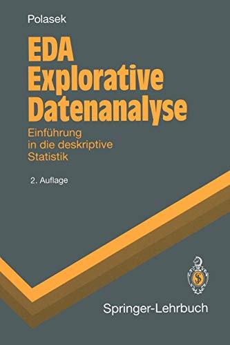 EDA Explorative Datenanalyse: Einführung in die deskriptive Statistik (Springer-Lehrbuch) (German Edition)