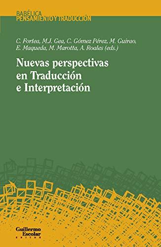 Nuevas perspectivas en traducción e interpretación (Babélica)