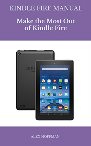 Kindle Fire Manual: Troubleshooting Guide: Make The Most Out Of ...