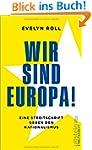 Wir sind Europa!: Eine Streitschrift...