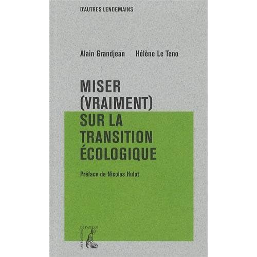 Miser (vraiment) sur la transition écologique