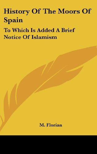 History of the Moors of Spain: To Which Is Added a Brief Notice of Islamism