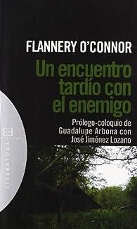 Un encuentro tardío con el enemigo par Flannery O`Connor