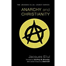 Anarchy and Christianity by Jacques Ellul (2011-05-18)