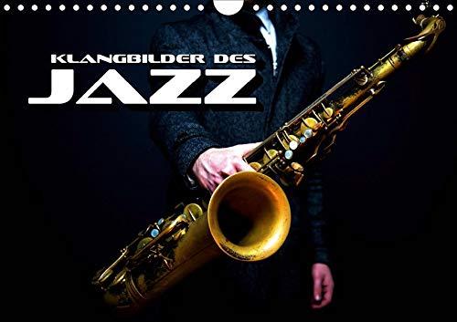 Klangbilder des Jazz (Wandkalender 2020 DIN A4 quer): Stimmungsvolle Entdeckungsreise durch die Welt des Jazz (Monatskalender, 14 Seiten ) (CALVENDO Kunst)