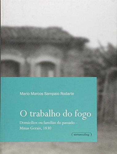 trabalho-do-fogo-o-domicilios-ou-familias-do-passado-minas-gerais-em-portuguese-do-brasil