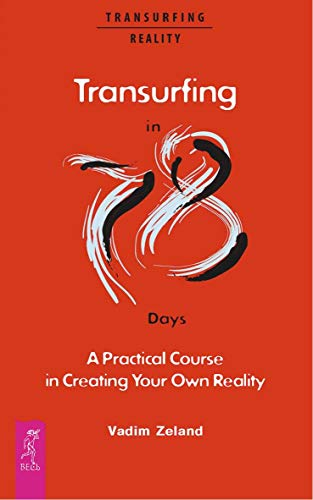 Transurfing in 78 Days - A Practical Course in Creating Your Own Reality (English Edition)