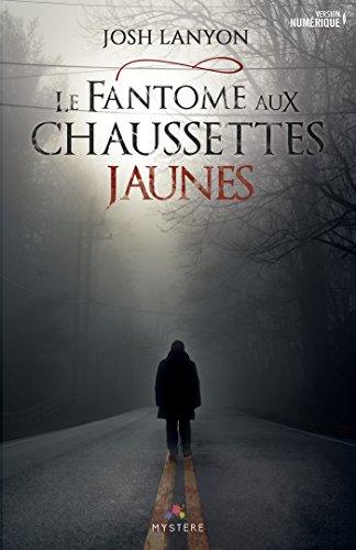Le fantôme aux chaussettes jaunes (Mystère) (French Edition)