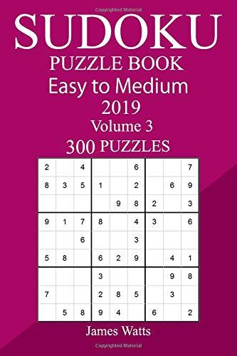 300 Easy to Medium Sudoku Puzzle Book 2019 por James Watts