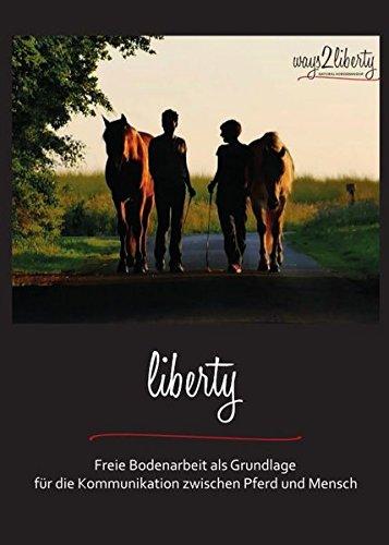 liberty-freie-bodenarbeit-als-grundlage-fur-die-kommunikation-zwischen-pferd-und-mensch
