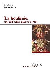 La boulimie, une indication pour se perdre : Considérations psychopathologiques et thérapeutiques