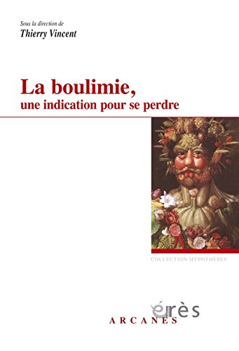 La boulimie, une indication pour se perdre : Considrations psychopathologiques et thrapeutiques
