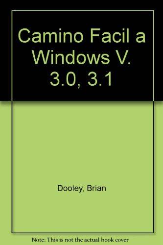 Camino Facil a Windows V. 3.0, 3.1 por Brian Dooley