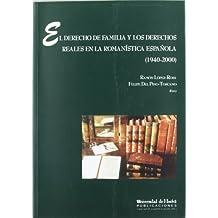 El derecho de familia y los derechos reales en la romanística española (1940-2000) (Collectanea)