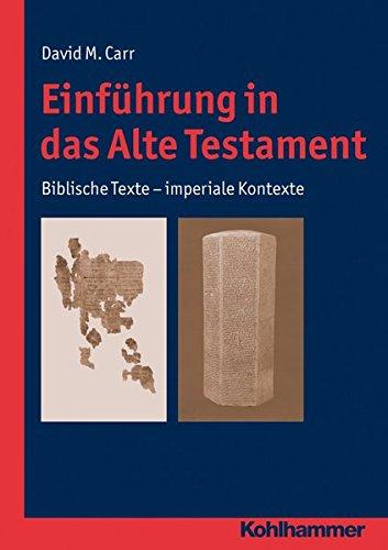Einführung in das Alte Testament: Biblische Texte - imperiale Kontexte