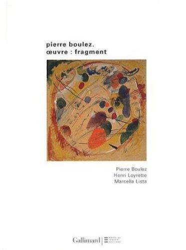 Pierre Boulez. Œuvre:fragment