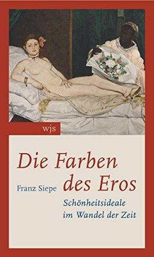 Die Farben des Eros: Schönheitsideale im Wandel der Zeit -