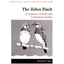 The Zebra Finch: A Synthesis of Field and Laboratory Studies (Oxford Ornithology Series)