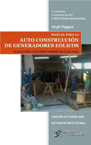Manual para la Auto Construcción de Generadores Eólicos por Hugh Piggott