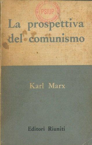 La prospettiva del comunismo.