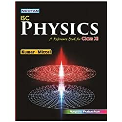 Nootan ISC Physics A Reference Book For Class XI