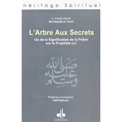 L'arbre aux secrets : Ou de la signification de la Prière sur le Prophète