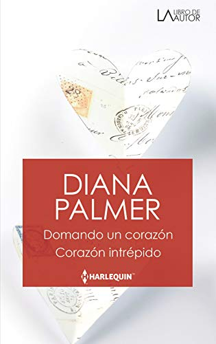 Domando un corazón - Corazón intrépido (Libro De Autor)