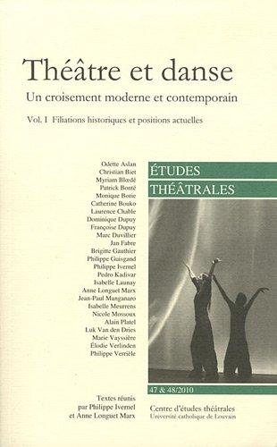 Théâtre et danse (Volume I) Un croisement moderne et contemporain