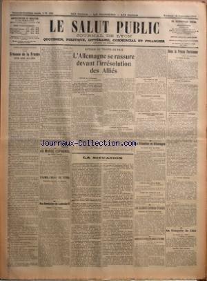 SALUT PUBLIC (LE) [No 255] du 12/09/1919 - POUR LES COMBATTANTS - CREANCE DE LA FRANCE SUR SES ALLIES PAR VULNUS - AU MAROC ESPAGNOL - TREMBLEMENT DE TERRE - UNE REVELATION DE LUDENDORFF - AUTOUR DU TRAITE DE PAIX - L'ALLEMAGNE SE RASSURE DEVANT L'IRRESOLUTION DES ALLIES - LA SITUATION - LA SITUATION EN ALLEMAGNE - LES INCIDENTS GERMANO-POLONAIS - ARRIVEE D'OR EN ANGLETERRE - DANS LA PRESSE PARISIENNE - LA CONQUETE DE L'AIR