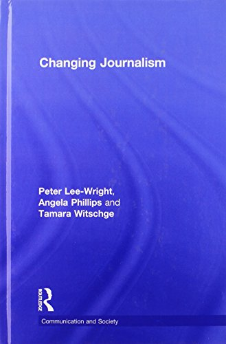 Changing Journalism (Communication and Society)