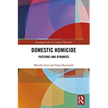Domestic Homicide: Patterns and Dynamics (Routledge Studies in Criminal Behaviour) (English Edition)