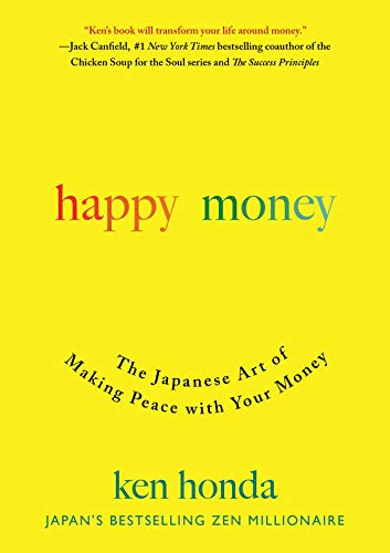Happy Money: The Japanese Art of Making Peace with Your Money (English Edition) (Japan Honda)