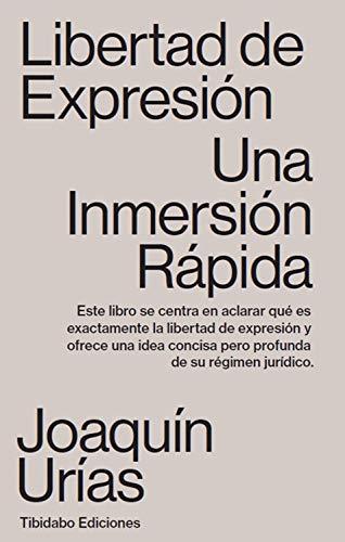 Libertad De Expresión: Una Inmersión Rápida por Joaquín Urías
