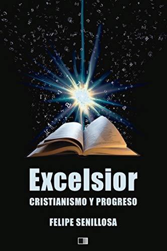 Excelsior. Cristianismo y Progreso.: Premium Ebook