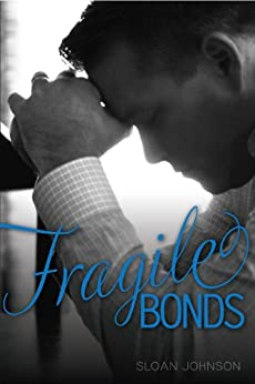 Fragile Bonds by [Johnson, Sloan]