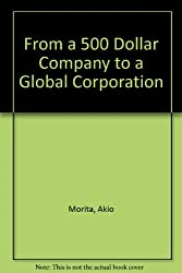 From a 500 Dollar Company to a Global Corporation