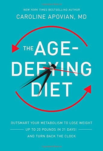 The Age-Defying Diet: Outsmart Your Metabolism to Lose Weight--Up to 20 Pounds in 21 Days!--And Turn Back the Clock -