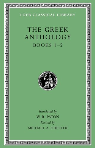 Greek Anthology: 1 (Loeb Classical Library)
