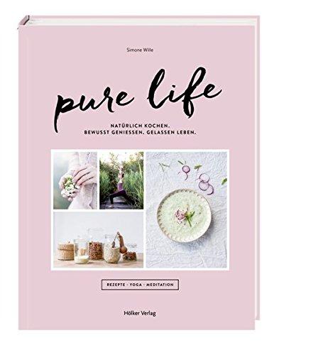 pure-life-naturlich-kochen-bewusst-geniessen-gelassen-leben