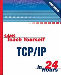 Sams Teach Yourself TCP/IP in 24 Hours (Sams Teach Yourself...in 24 Hours)