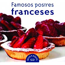 Famosos postres franceses/ Famous French Desserts (Rico Y Facil/ Good and Easy)