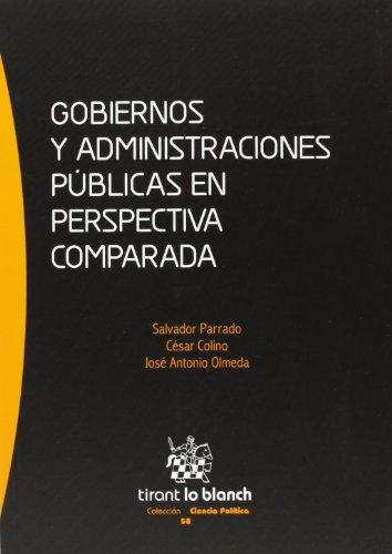 Gobiernos y administraciones públicas en perspectiva comparada (Serie Ciencia Política) por Salvador Parrado Díez