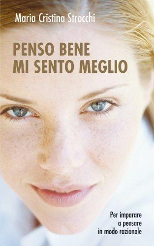 Penso bene, mi sento meglio. Per imparare a pensare in modo razionale (I prismi) di Strocchi, M. Cristina (2004) Tapa blanda