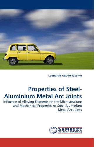 Properties of Steel-Aluminium Metal Arc Joints: Influence of Alloying Elements on the Microstructure and Mechanical Properties of Steel-Aluminium Metal Arc Joints (Arc Joint)
