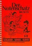 DER NOTENSCHATZ - SONGS SCHLAGER OLDIES BD 1 - arrangiert für Liederbuch [Noten / Sheetmusic]
